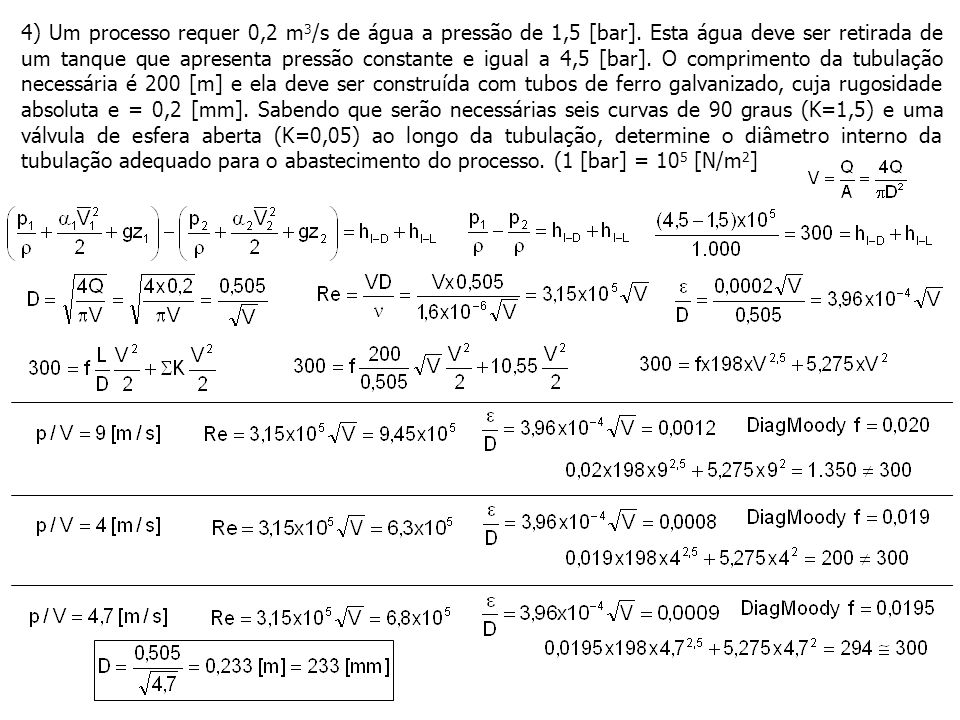 4) Um processo requer 0,2 m3/s de água a pressão de 1,5 [bar]